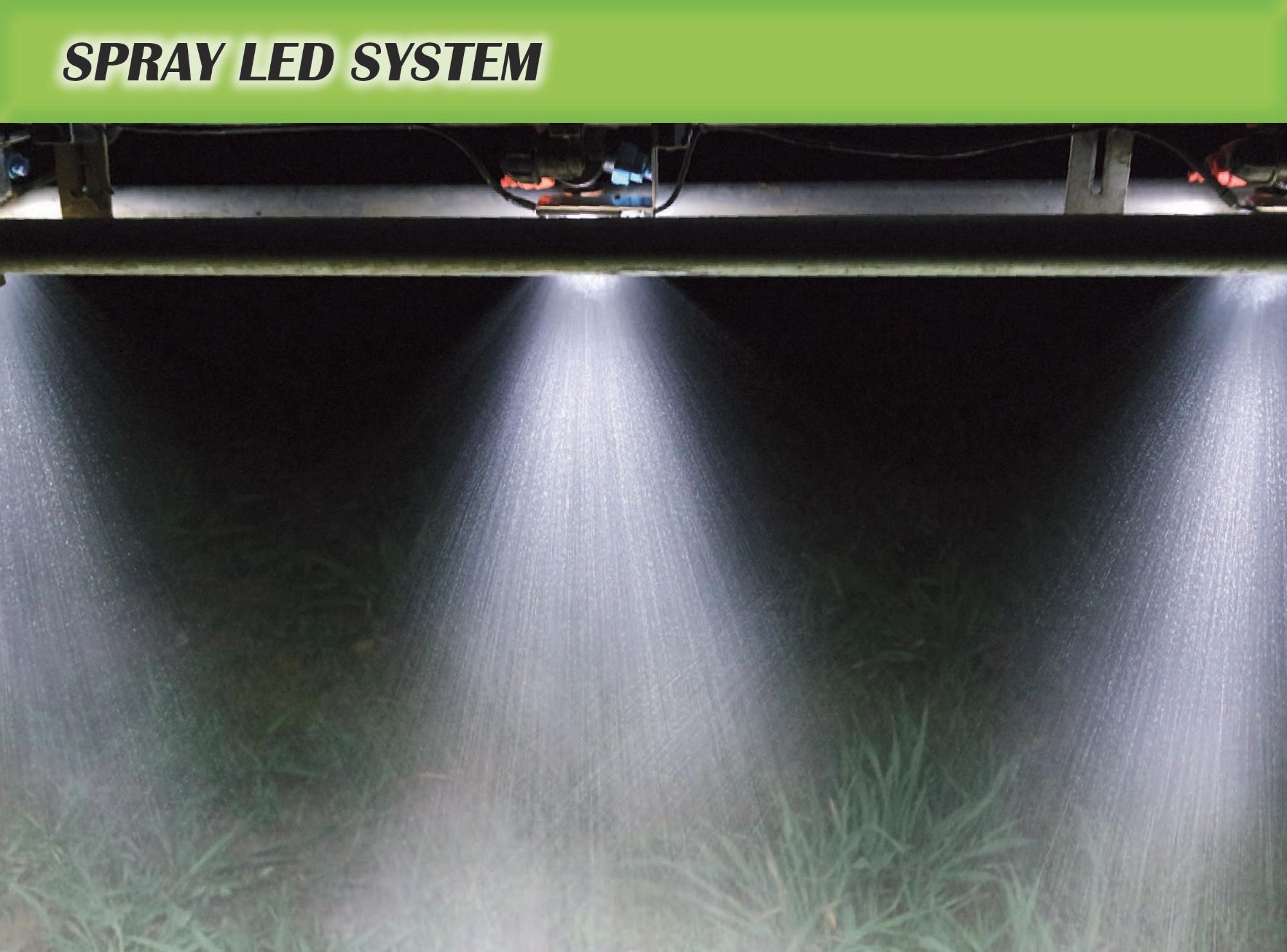 Spray LED System